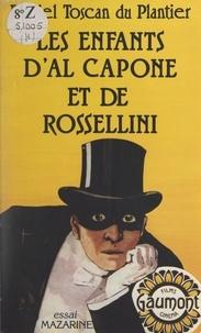 Daniel Toscan Du Plantier et Joseph Losey - Les enfants d'Al Capone et de Rossellini.