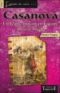 Daniel Tougne - Casanova - Un franc-maçon en Europe au XVIII siècle.