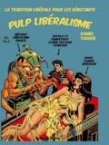 Daniel Tourre - Pulp libéralisme - La tradition libérale pour les débutants.
