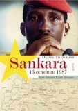Daniel Tranchant - Sankara 15 octobre 1987 - Les fauves l'ont dévoré.