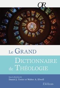Daniel Treier et Walter Elwell - Le grand dictionnaire de théologie.
