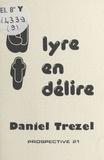 Daniel Trezel - Lyre en délire.