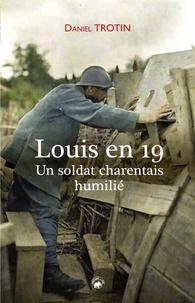 Daniel Trotin - Louis en 19 - Un soldat charentais humilié.