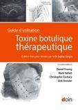 Daniel Truong et Mark Hallett - Toxine botulique thérapeutique - Guide d'utilisation.