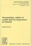Daniel Vallat - Onomastique, culture et société dans les Epigrammes de Martial.