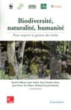 Daniel Vallauri et Jean André - Biodiversité, naturalité, humanité - Pour inspirer la gestion des forêts.