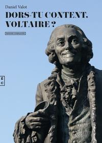 Daniel Valot - Dors-tu content, Voltaire ?.