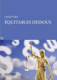 Daniel Valot - Equitables dessous et autres contes.
