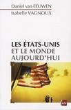 Daniel Van Euwen et Isabelle Vagnoux - Les Etats-Unis et le monde aujourd'hui.