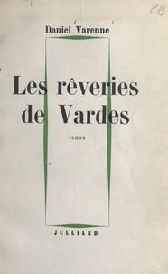 Daniel Varenne - Les rêveries de Vardes.