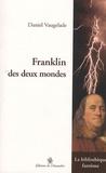 Daniel Vaugelade - Franklin des deux mondes.