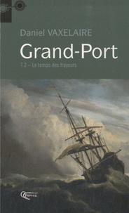 Daniel Vaxelaire - Grand-Port Tome 2 : Le temps des frayeurs.