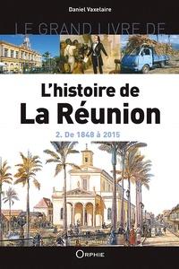 Corridashivernales.be Le grand livre de l'histoire de La Réunion - Volume 2, De 1848 à 2015 Image