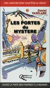 Daniel Vaxelaire - Les portes du mystère.