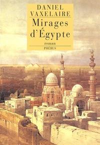 Daniel Vaxelaire - Mirages d'Egypte - (Les murailles d'Alexandrie).