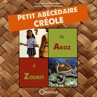 Daniel Vaxelaire et Olivier Trotignon - Petit abécédaire créole - De Akoz à Zourit.