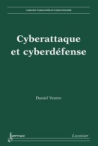Daniel Ventre - Cyberattaque et cyberdéfense.