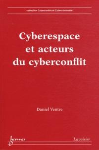 Daniel Ventre - Cyberespace et acteurs du cyberconflit.