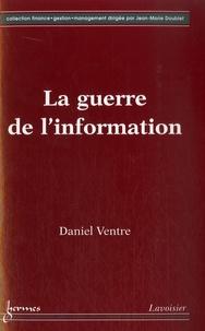 Daniel Ventre - La guerre de l'information.