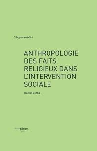 Daniel Verba - Anthropologie des faits religieux dans l'intervention sociale.