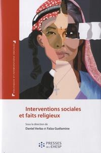 Daniel Verba et Faïza Guélamine - Interventions sociales et faits religieux - Les paradoxes des logiques identitaires.