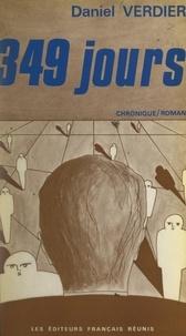 Daniel Verdier - 349 jours - 22 octobre 1956-5 octobre 1957. Chronique-roman.