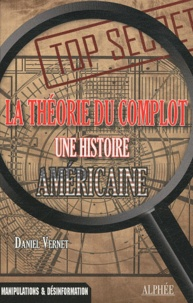 Daniel Vernet - La théorie du complot - Une histoire américaine.