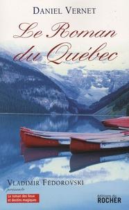 Daniel Vernet - Le roman du Québec.