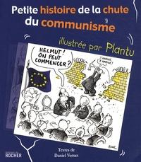 Daniel Vernet et  Plantu - Petite histoire de la chute du communisme.
