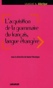 Daniel Véronique - L'acquisition de la grammaire du français, langue étrangère.