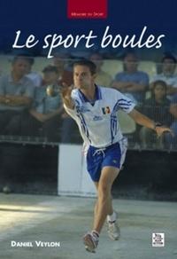 Daniel Veylon - Le sport boules.