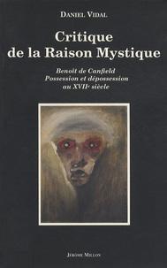 Critique de la raison mystique - Benoît de Canfield : possession et dépossession au XVIIe siècle.pdf