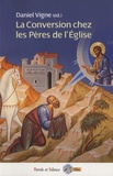 Daniel Vigne - La conversion chez les Pères de l'Eglise.