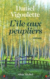 Daniel Vigoulette - L'Ile aux peupliers.