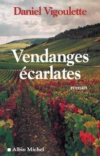 Daniel Vigoulette - Vendanges écarlates.