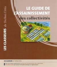 Daniel Villessot et Jean-Louis Aussoleil - Le guide de l'assainissement des collectivités.