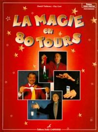 Daniel Vuittenez et Guy Lore - La magie en 80 tours.