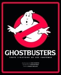 Daniel Wallace - Ghostbusters - Toute l'histoire de SOS Fantômes.