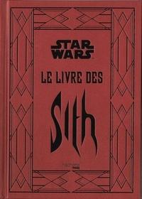 Daniel Wallace - Star Wars Légendes  : Le livre des Sith - Les secrets du côté obscur.