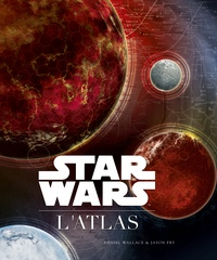 Télécharger Google book en pdf mac Star Wars  - L'atlas 9782364803978 (Litterature Francaise) MOBI ePub DJVU par Daniel Wallace