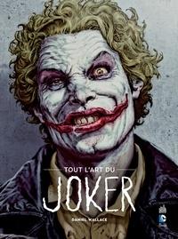 Daniel Wallace - Tout l'art du Joker.