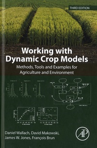 Daniel Wallach et David Makowski - Working with Dynamic Crop Models - Methods, Tools and Examples for Agriculture and Environment.