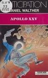 Daniel Walther - Apollo XXV.