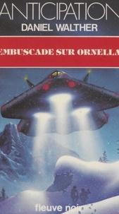 Daniel Walther - Embuscade sur Ornella.