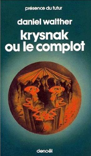 Daniel Walther - Krysnak ou Le complot.