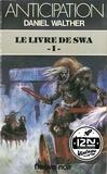 Daniel Walther - Imaginaire 12-21  : Le livre de Swa - Tome 1.