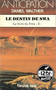 Daniel Walther - Imaginaire 12-21  : Le livre de Swa - Tome 2 : Le destin de Swa.