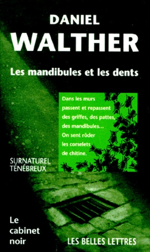 Daniel Walther - Les mandibules et les dents.