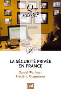 Daniel Warfman et Frédéric Ocqueteau - La sécurite privée en France.