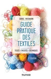 Daniel Weidmann - Guide pratique des textiles - 2e éd. - Tissés, tricotés, techniques.